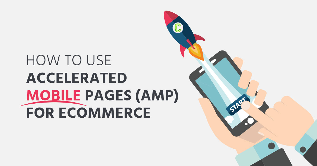 AMP eCommerce accelerated mobile pages google mobile-first